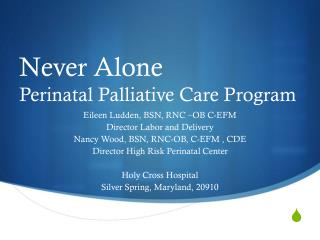 Never Alone Perinatal Palliative Care Program
