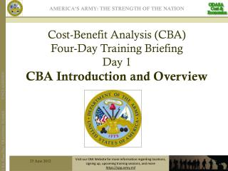 Cost-Benefit  Analysis (CBA) Four-Day  Training Briefing Day  1 CBA  Introduction and Overview