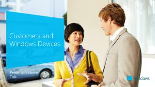 Customers and  Windows Devices