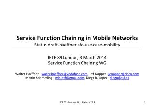 Service Function Chaining in Mobile Networks Status draft- haeffner - sfc -use-case-mobility