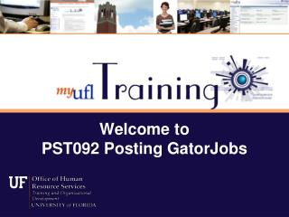 Welcome to  PST092 Posting GatorJobs