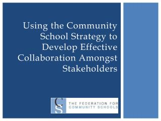Using the Community School Strategy to Develop Effective Collaboration Amongst Stakeholders
