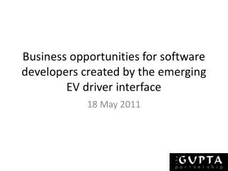 Business opportunities for software developers created by the emerging EV driver interface