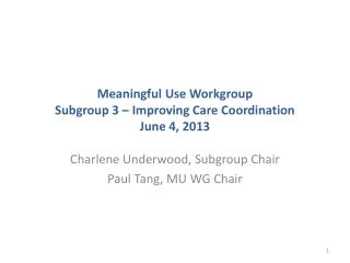 Meaningful Use Workgroup Subgroup 3 – Improving Care Coordination June 4, 2013