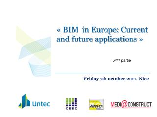 «BIM  in Europe:  Current  and future applications»