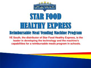 STAR FOOD  HEALTHY EXPRESS Reimbursable Meal Vending Machine Program