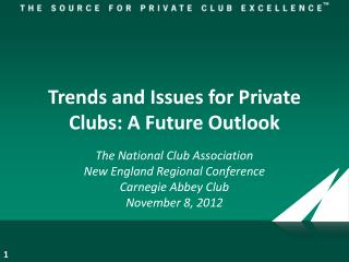 Trends and Issues for Private Clubs: A Future Outlook