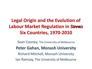 Legal Origin and the Evolution of Labour Market Regulation in  Seven Six  Countries, 1970-2010