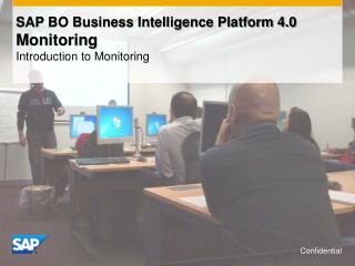 SAP BO Business Intelligence Platform 4.0  Monitoring Introduction to Monitoring