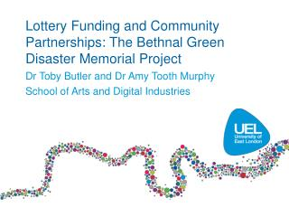 Lottery Funding and Community Partnerships: The  Bethnal  Green Disaster Memorial Project