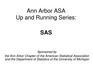 Ann Arbor ASA Up  and  Running  Series: SAS