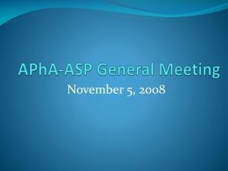 APhA -ASP General Meeting