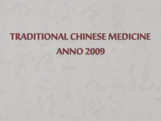 Traditional Chinese Medicine  anno 2009