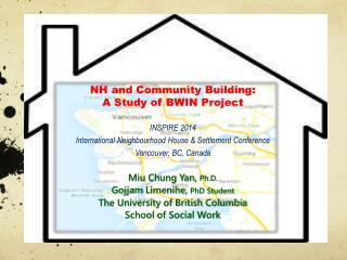 NH  and Community Building:  A Study of BWIN Project INSPIRE 2014 International Neighbourhood House & Settlement Confer