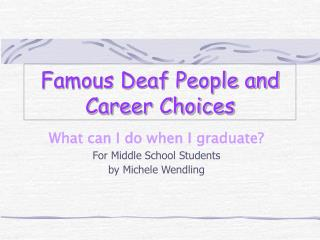 famous deaf people and career choices