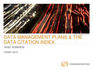 DATA MANAGEMENT PLANS & THE DATA CITATION INDEX