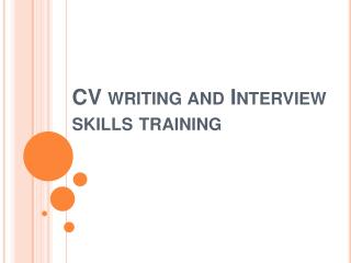CV writing and Interview skills training
