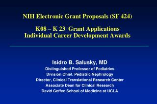 NIH Electronic Grant Proposals (SF 424 ) K08 – K 23  Grant Applications  Individual Career Development Awards