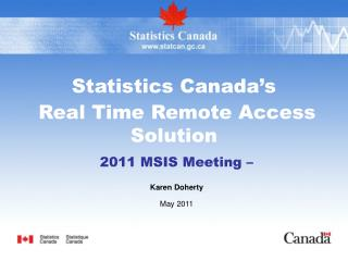 Statistics Canada's  Real Time Remote Access Solution