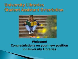 University Libraries  Student Assistant  Orientation