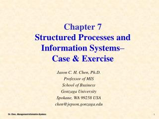 Chapter 7 Structured Processes and Information Systems –  Case & Exercise