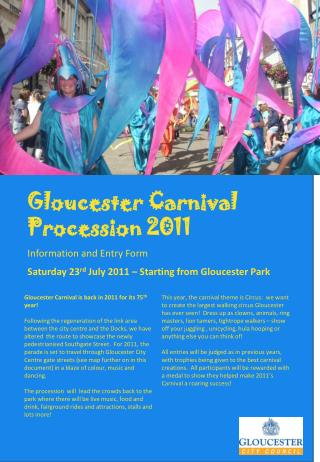 Gloucester Carnival Procession 2011 Information and Entry Form Saturday 23 rd  July 2011 – Starting from Gloucester Par