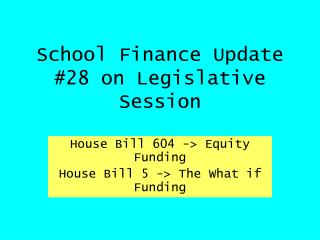 school finance update 28 on legislative session