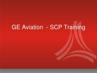 GE Aviation  - SCP Training