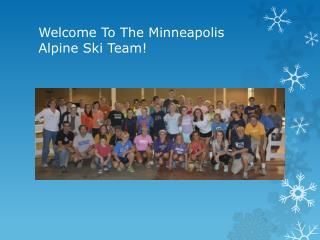 Welcome To The Minneapolis  Alpine Ski Team!