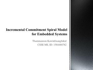 Incremental Commitment SpiralModel for Embedded Systems