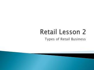 Retail Lesson 2
