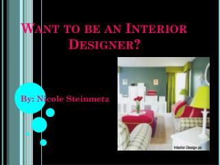 Want to be an Interior Designer?