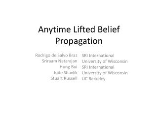 Anytime Lifted Belief Propagation Rodrigo de Salvo Braz