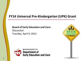 FY14 Universal Pre-Kindergarten (UPK) Grant