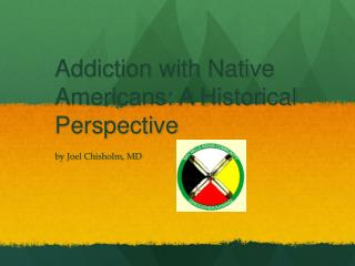 Addiction with Native Americans: A Historical Perspective