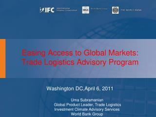 Easing  Access  to  Global  Markets :  Trade Logistics Advisory Program Washing ton  DC ,April  6,  2011