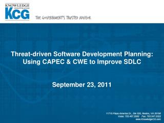 Threat-driven Software Development Planning: Using CAPEC & CWE to Improve SDLC September 23, 2011