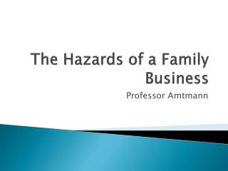The Hazards of a Family Business