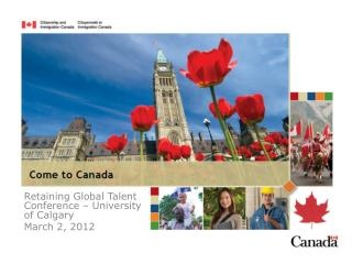 Retaining Global Talent Conference � University of Calgary March 2, 2012