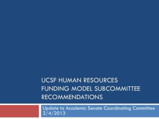 Ucsf  Human Resources Funding Model Subcommittee Recommendations