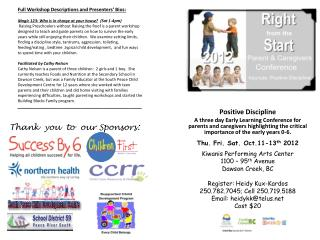 Positive Discipline A three day Early Learning Conference for parents and caregivers highlighting the critical importan