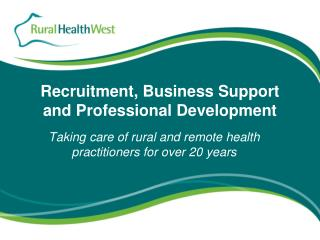 Recruitment, Business Support and Professional Development