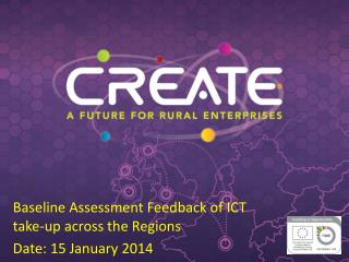Baseline Assessment Feedback of ICT  take-up  across the Regions Date: 15 January 2014