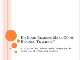 Do Good Readers Make Good Reading Teachers?