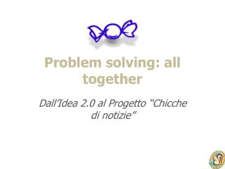 Problem solving :  all together