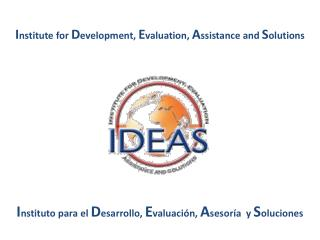 I nstitute for  D evelopment,  E valuation,  A ssistance and  S olutions