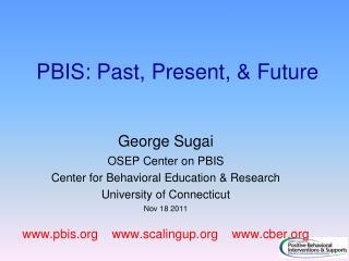 PBIS: Past, Present, & Future