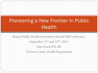 Pioneering a New Frontier In Public Health