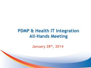 PDMP & Health IT Integration All-Hands Meeting