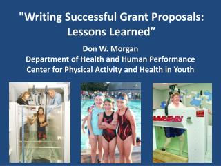 """Writing Successful Grant Proposals:   Lessons Learned"""